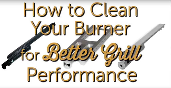 How to Clean Your Burner for Better Grill Performance