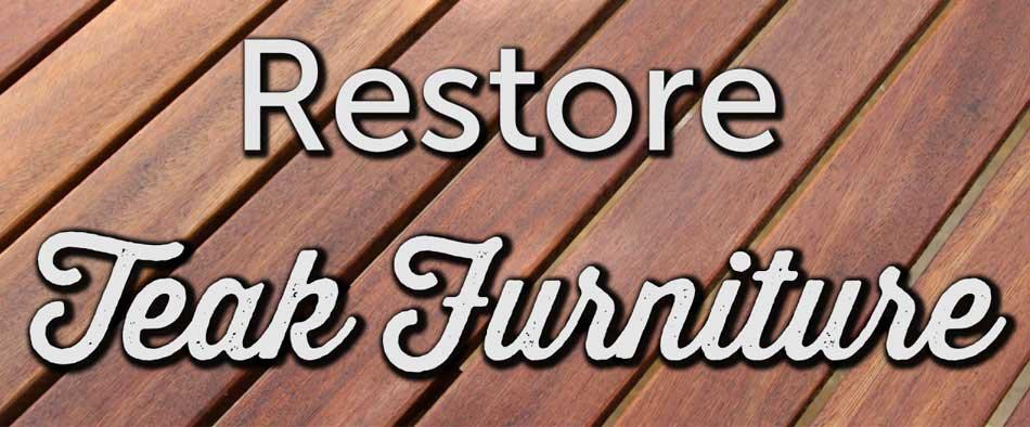 How to Restore Teak Furniture