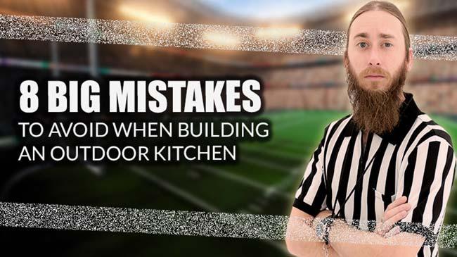 Outdoor Kitchen Design Mistakes
