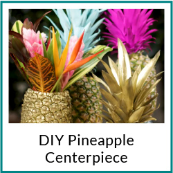 DIY Pineapple Centerpiece